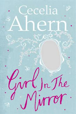 girl in the mirror cecelia ahern